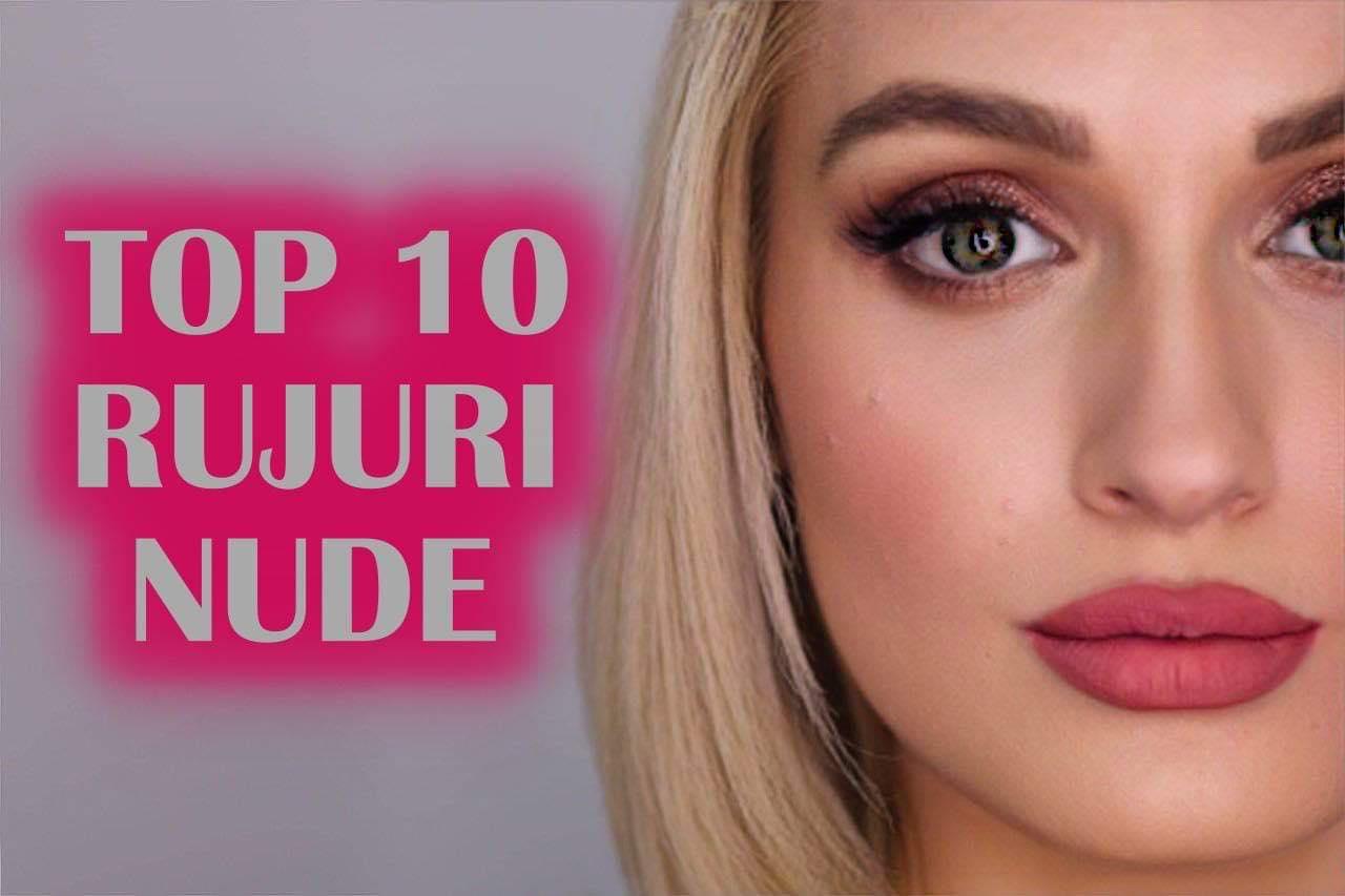 [VIDEO] Top 10 rujuri nude preferate