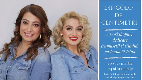 Dincolo de centimetri: Workshop de frumusețe și stil cu Ioana și Irina
